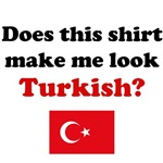 Does This Shirt Make Me Look Turkish?