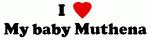 I Love My baby Muthena