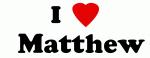 I Love   Matthew