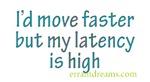 High Latency