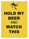 Hold my Beer!