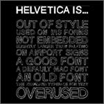 Helvetica Is... (White)