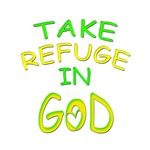 TAKE REFUGE IN GOD