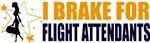 I Brake for Flight Attendants