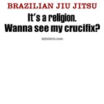 BJJ's a religion - see my crucifix?