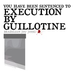 Sentenced to Execution by Guillotine