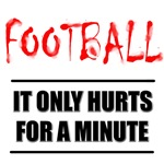 It Only Hurts Football
