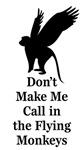 Don't Make Me Call My Flying Monkeys