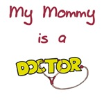 My Mommy Is A Doctor