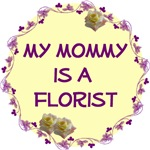 My Mommy is a Florist
