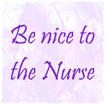 Be Nice To The Nurse
