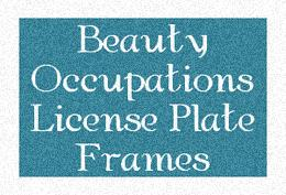 Beauty Related Occupation License Plate Frames