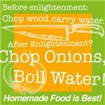 Chop Onions Boil Water Enlightenment