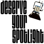 Deserve Your Spotlight