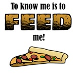 Know me, feed me