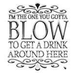 I'm the one you gotta blow - white