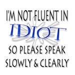 I'm not fluent in IDIOT