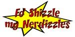 Fo'Shizzle My Nerdizzles