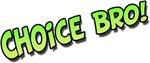 Choice Bro Green