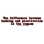 The Difference Between Banking and Prostitution is