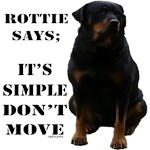 Rottweiler Says Don't Move