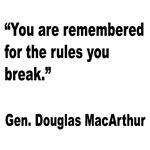 MacArthur Break Rules Quote