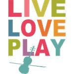 Live Love Play Violin
