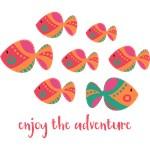 Enjoy The Adventure Fish
