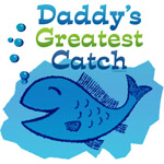 Daddy's Greatest Catch