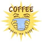 Coffee Wakes Me Happy
