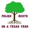 Polish Roots On A Texas Tree