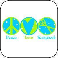Peace, Love, Scrapbook
