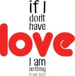 If I don't have love I am nothing