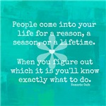 People come into our lives