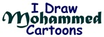 I Draw Mohammed Cartoons