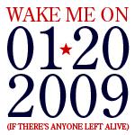 Wake Me on 01-20-2009