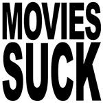 Movies Suck