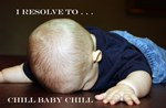 I Resolve To . . . Chill!