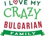 I Love My Crazy Bulgarian Family T-shirts