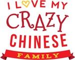 I Love My Crazy Chinese Family Tshirts