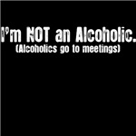 I'm NOT an Alcoholic (dark shirts)