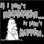 If I don't remember, It didn't happen (dark colore