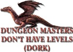 Dungeon Masters Don't Have Levels (Dork)