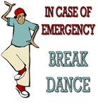In Case Of Emergency, Break Dance