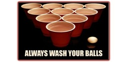 Beer Pong - Always Wash Your Balls