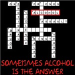 Sometimes Alcohol Is The Answer