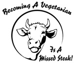 Becoming A Vegetarian Is A Missed Steak!