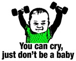 You Can Cry Just Dont Be a Baby