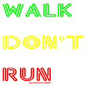 WALK DON'T RUN T-SHIRTS AND GIFTS