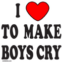I LOVE TO MAKE BOYS CRY T-SHIRT & GIFTS